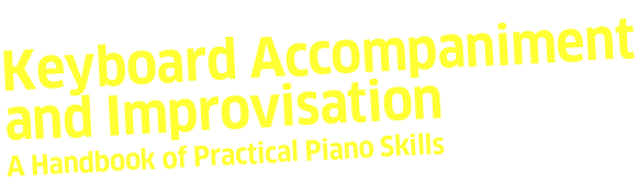 Keyboard Accompaniment and Improvisation